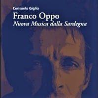 CONSUELO GIGLIO, Franco Oppo. Nuova Musica della Sardegna