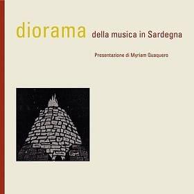 Diorama della musica in Sardegna, a cura di MYRIAM QUAQUERO